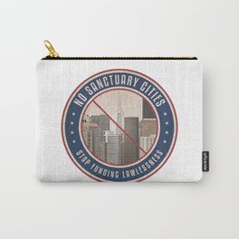 No Sanctuary Cities Carry-All Pouch