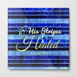 BY HIS STRIPES Colorful Blue Stripes Bible Scripture Fine Art Pattern Typography God Jesus Faith Metal Print