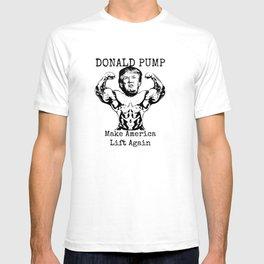 Donald Pump - Make America Lift Again T-shirt