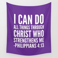 christ Wall Tapestries featuring I CAN DO ALL THINGS THROUGH CHRIST WHO STRENGTHENS ME PHILIPPIANS 4:13 (Purple) by CreativeAngel