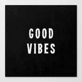 Grungy Distressed Ink Good Vibes | White on Black Canvas Print