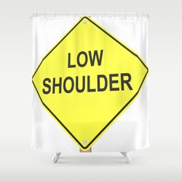 """Low shoulder"" - 3d illustration of yellow roadsign isolated on white background Shower Curtain"