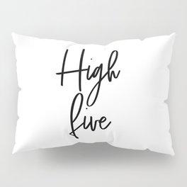High Five, Inspirational Art, Printable Art, Scandinavian Print, Motivationa Art Pillow Sham