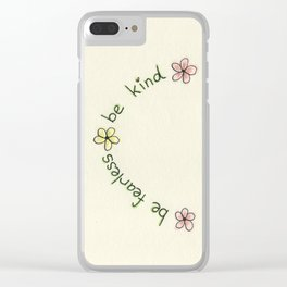 Be Fearless, Be Kind, Be You Clear iPhone Case