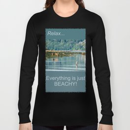 Everything is just Beachy Long Sleeve T-shirt