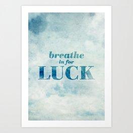 12. Breathe in for luck Art Print