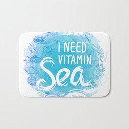 i need vitamin sea White text on blue background, Summer sea shells, molluscs Bath Mat