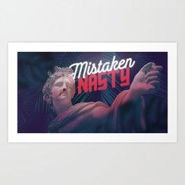 Mistaken Nasty Art Print