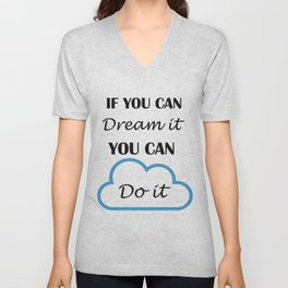 If you can dream it Unisex V-Neck