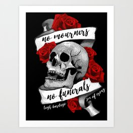 No Mourners No Funerals Art Print