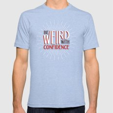 Be Weird With Confidence Tri-Blue Mens Fitted Tee LARGE