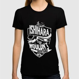 It's an ISHIHARA Thing You Wouldn't Understand T-shirt