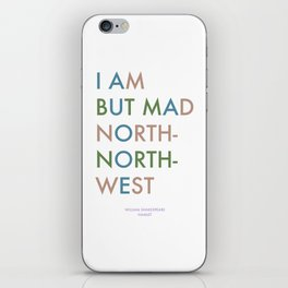 Shakespeare - Hamlet - I Am But Mad North-North-West iPhone Skin