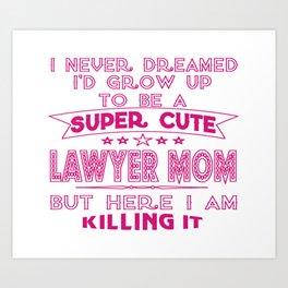 A Super cute Lawyer Mom Art Print