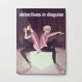 Detectives in Disguise Metal Print