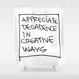 Decadence in Creative Ways Shower Curtain