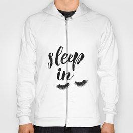 Sleep In Print, Sleep In Sign, Sleep Art, Eyelash Wall Art, Bedroom Wall Art Hoody