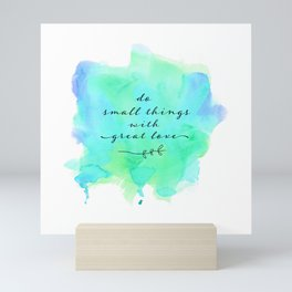 do small things with great love Mini Art Print