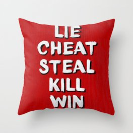 Lie Cheat Steal Kill Win Throw Pillow