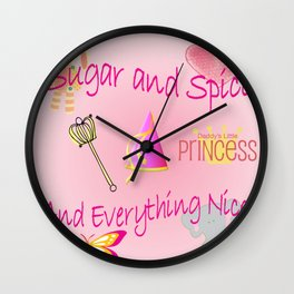 Sugar and Spice and Everything Nice! Little Girls, Little Princess Wall Clock