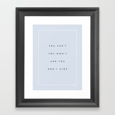 Can't Won't Don't Stop Framed Art Print