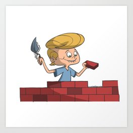 Look, Mom, I'm building a wall! Art Print