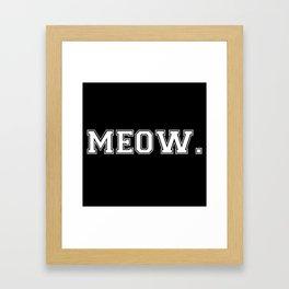 Meow. - White on Black Framed Art Print