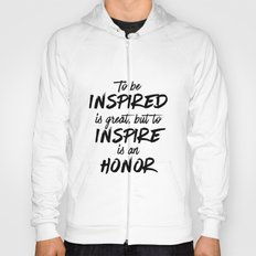 To inspire is an honor Hoody