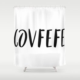 Covfefe in playful font Shower Curtain