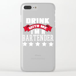 drink with me Shots Party Alcohol trust me Bartender Beer Waiter Liquor Bistro Glass Tequila Clear iPhone Case