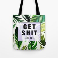 get shit done Tote Bags featuring Get Shit Done  by Vasare Nar