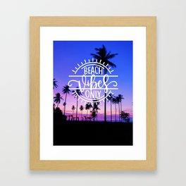 Beach Vibes Only Framed Art Print