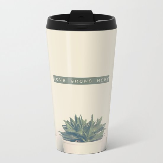 love grows here Metal Travel Mug
