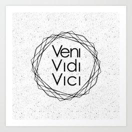 I Came I Saw I Conquered Veni Vidi Vici Art Print