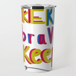 take risk and be brave Travel Mug