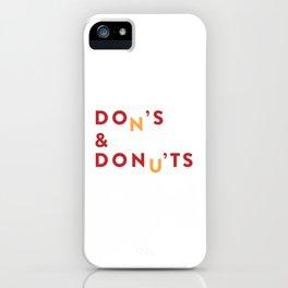 DOn'S & DONu'TS iPhone Case