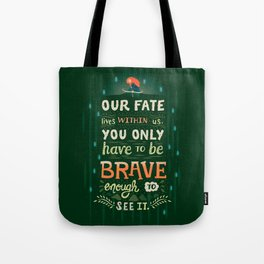 Would you change your fate? Tote Bag