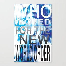 who voted for the new world order Canvas Print