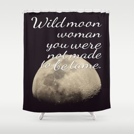 Moon Goddess | Moon | Wicca Quotes | Wiccan | Quotes Shower Curtain