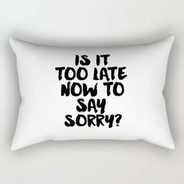 Justin Song Justin Quote Song Lyrics Now to Say Sorry Typographic Print Teen Gift Wall art Room Art Rectangular Pillow