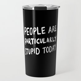 Nope, Not Today Travel Mug