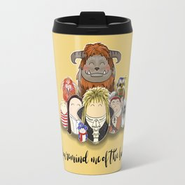 You Remind me of the Babe Travel Mug
