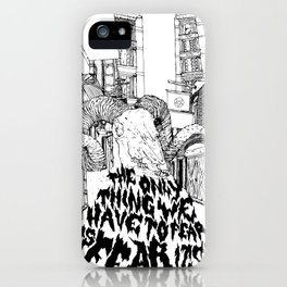 The only Fear... iPhone Case