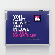You can't be wise and in love at the same time Laptop & iPad Skin