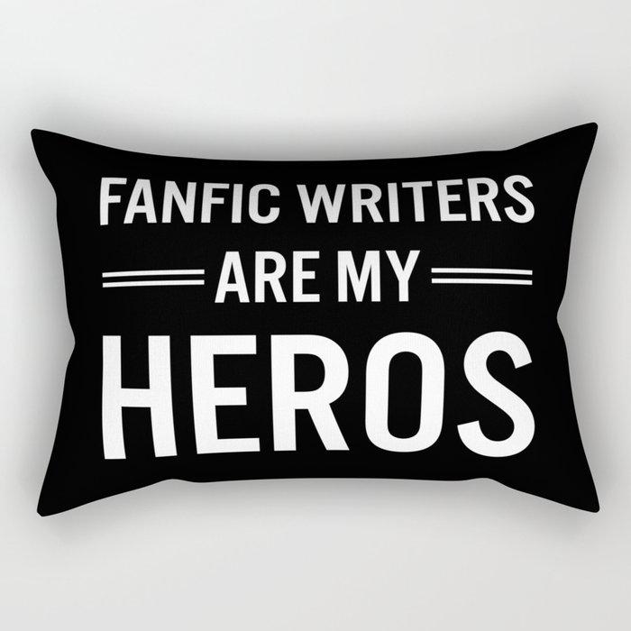 Fanfic Writers Are My Heros 2 Rectangular Pillow