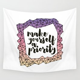 make yourself a priority Wall Tapestry