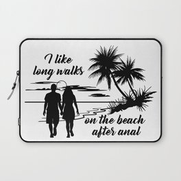 I like long walks on the beach after anal Laptop Sleeve