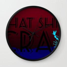 That Shit Cray Wall Clock