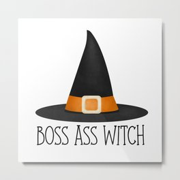 Boss Ass Witch Metal Print