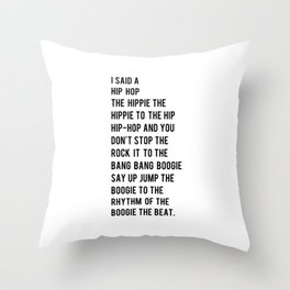 I Said a Hip Hop Hippie to the Hippie Throw Pillow